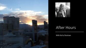 AFTER HOURS with Kathy Dustman