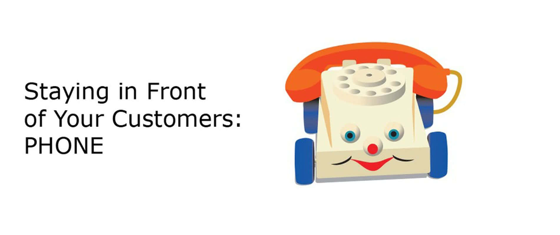 CEU|Staying in Front of Your Customers: Phone
